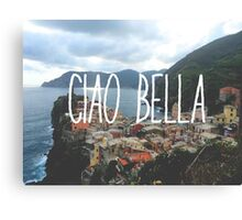 Ciao Bella and Ciao Cinque Terre Canvas Print