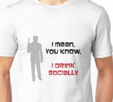 I Drink Socially Unisex T-Shirt