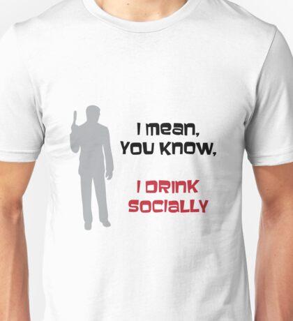 I Drink Socially Unisex T-Shirt