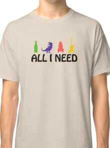 All I Need (beer, dinosaur, rocket, guitar) Classic T-Shirt