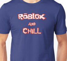 Roblox and Chill  Unisex T-Shirt