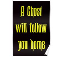 A Ghost Will follow You Home! Poster