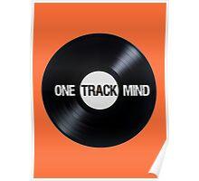 I've Got A One Track Mind Poster
