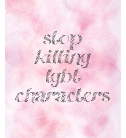 stop killing lgbt characters  Sticker