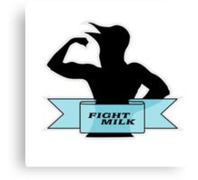 Fight Milk Canvas Print