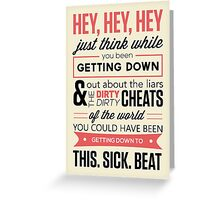 hey hey hey Greeting Card
