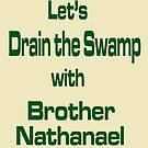 Let's Drain the Swamp with Brother Nathanael  #2 by Albert