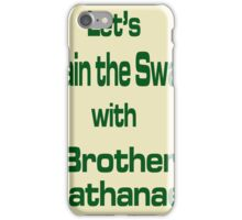 Let's Drain the Swamp with Brother Nathanael  #2 iPhone Case/Skin