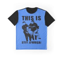 THIS IS STILL AMERICA! Graphic T-Shirt