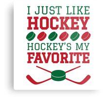 Hockey's My Favorite Metal Print