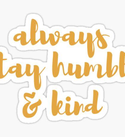 Humble& kind Sticker