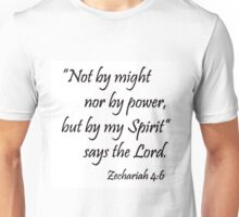 Not by might nor by power but by God's Spirit!! Unisex T-Shirt