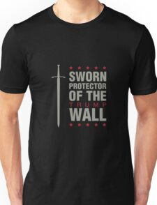 Sworn Protector of the Trump Wall Unisex T-Shirt