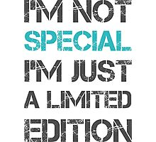 I'm not Special Just Limited Edition Sentence Saying Text Photographic Print