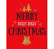 Merry Holly Jolly Christmas  Photographic Print