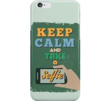 Motivational Quote Poster. Keep Calm and Take a Selfie. iPhone Case/Skin