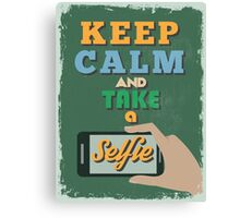 Motivational Quote Poster. Keep Calm and Take a Selfie. Canvas Print