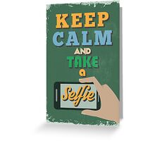 Motivational Quote Poster. Keep Calm and Take a Selfie. Greeting Card