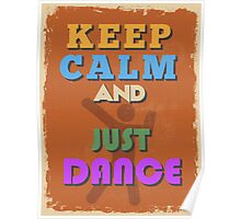 Motivational Quote Poster. Keep Calm and Just Dance. Poster