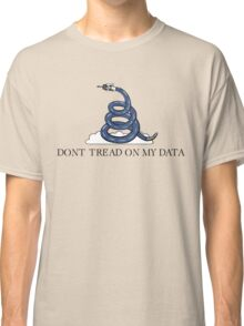 Don't Tread On My Data Classic T-Shirt