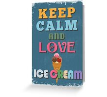 Motivational Quote Poster. Keep Calm and Love Ice Cream. Greeting Card