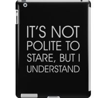 Not Polite to Stare iPad Case/Skin