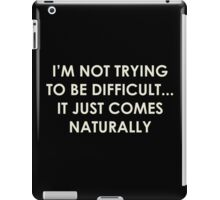 Being Difficult iPad Case/Skin