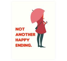 Not Another Happy Ending Art Print
