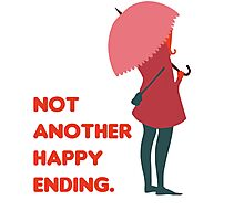 Not Another Happy Ending Photographic Print