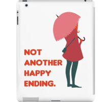 Not Another Happy Ending iPad Case/Skin