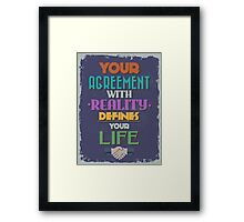 Motivational Quote Poster. Your Agreement with Reality Defines Your Life. Framed Print
