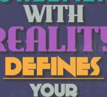 Motivational Quote Poster. Your Agreement with Reality Defines Your Life. Sticker