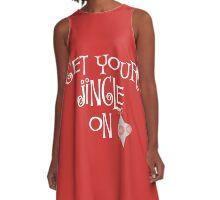 Get your Jingle On Christmas  A-Line Dress