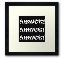 AMUCK! Framed Print