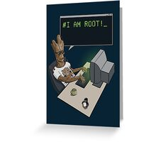I am Root! Greeting Card