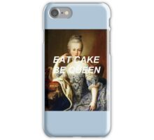 Eat Cake, Be Queen iPhone Case/Skin