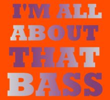 I'M ALL ABOUT THAT BASS Kids Tee