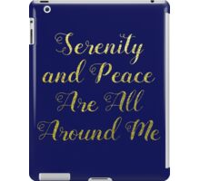 Serenity and Peace Are All Around Me iPad Case/Skin