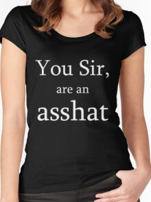 YOU SIR, ARE AN ASS HAT Women's Fitted Scoop T-Shirt