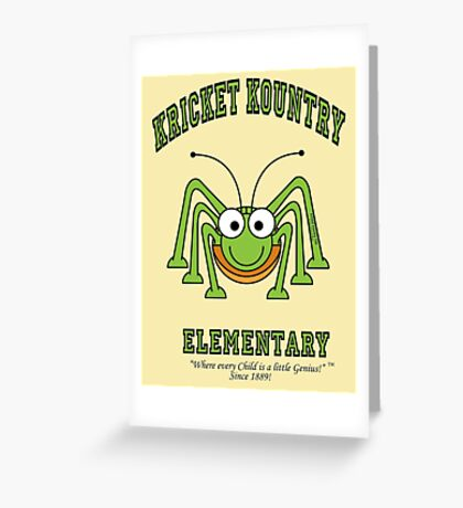 KRICKET KOUNTRY ELEMENTARY...where EVERY child is a little GENIUS! Greeting Card