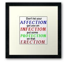 DON'T LET YOUR AFFECTION Framed Print