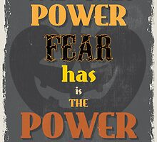 Motivational Quote Poster. The Only Power Fear has is The Power You Give It. by sibgat