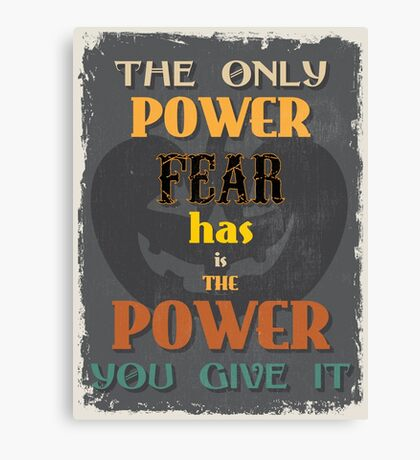 Motivational Quote Poster. The Only Power Fear has is The Power You Give It. Canvas Print