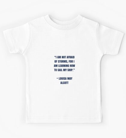 I AM NOT AFRAID OF STORMS Kids Tee