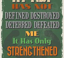 Motivational Quote Poster. My Past Has Not Defined Destroyed Deterred Defeated Me It Has Only Strengthened Me. by sibgat
