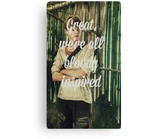 Great, we're all bloody inspired Canvas Print
