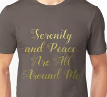 Serenity and Peace Are All Around Me Unisex T-Shirt