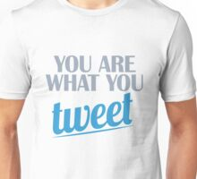 You are what you TWEET Unisex T-Shirt