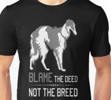Blame The Deed Not The Breed Borzoi T-Shirt Unisex T-Shirt