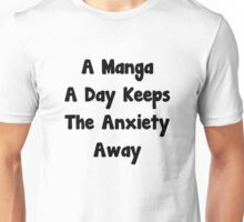 A manga a day keeps the anxiety away Unisex T-Shirt